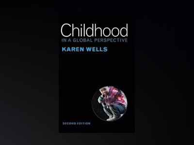 Childhood in a Global Perspective, 2nd Edition av Karen Wells