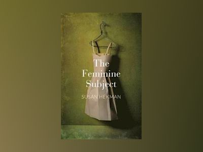 The Feminine Subject av Susan Hekman