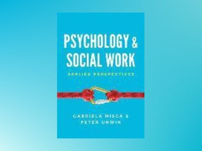 Psychology and Social Work: Applied Perspectives av Gabriela Misca