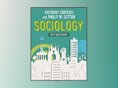 Sociology, 8th Edition av Anthony Giddens