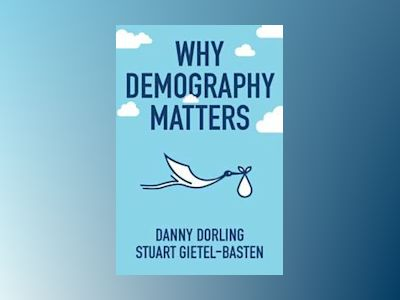 Why Demography Matters av Danny Dorling