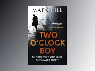 Two oclock boy - a fantastic debut: dark, addictive and original robert bry av Mark Hill