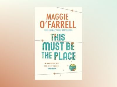 This Must Be the Place av Maggie O'Farrell