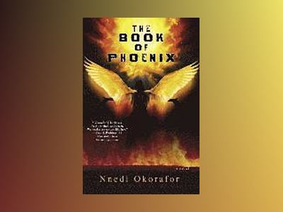 The Book of Phoenix av Nnedi Okorafor