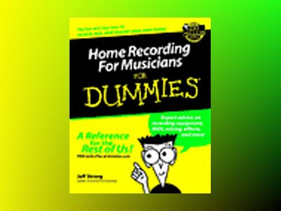 Home Recording For Musicians For Dummies av Jeff Strong