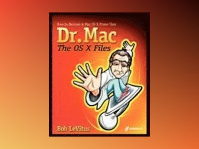 Dr. Mac: The OS X Files av Bob LeVitus