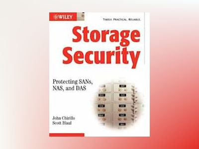 Secure Storage: Protecting, SANs, NAS and DAS av John Chirillo