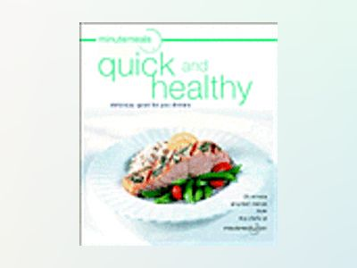 minutemeals quick and healthy: delicious, good-for-you dinners av minutemeals Chefs