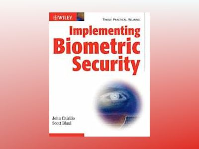 Implementing Biometric Security av John Chirillo
