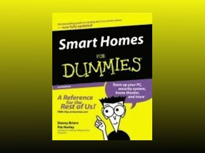 Smart Homes For Dummies, 2nd Edition av Danny Briere