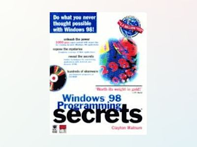 Windows 98 Programming Secrets av Clayton Walnum