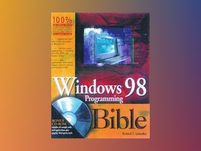 Windows 98 Programming Bible av Richard C. Leinecker: Tom Archer
