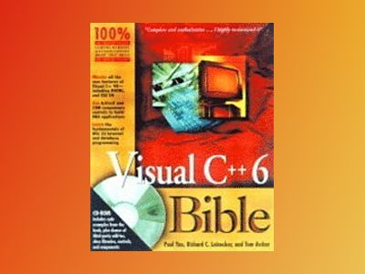 Visual C++ 6 Bible av Richard C. Leinecker: Tom Archer