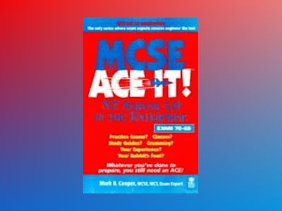 MCSE NT Server 4.0 in the Entreprise Ace It! av Mark B. Cooper