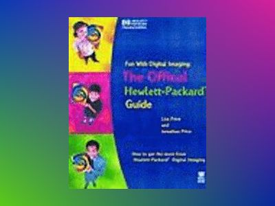 Fun with Digital Imaging: The Official Hewlett-Packard Guide av PRICE