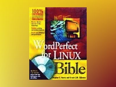 WordPerfect for Linux Bible av Stephen E. Harris: Erwin Zijleman