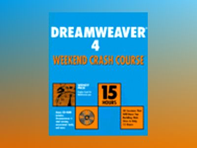 Dreamweaver 4 Weekend Crash Course av Wendy Peck