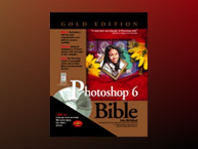 Photoshop 6 Bible, Gold Edition av Deke Mcclelland