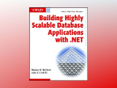 Building Highly Scalable Database Applications with .NET av Wallace B. McClure