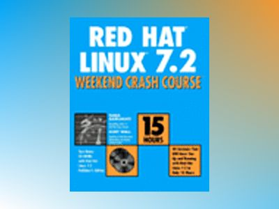 Red Hat Linux 7.2 Weekend Crash Course av Naba Barkakati
