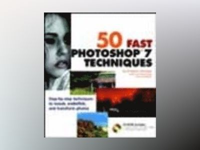 50 Fast Photoshop 7 Techniques, includes CD-ROM av Gregory Georges