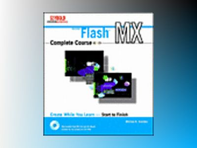 Flash MX Complete Course av William B. Sanders
