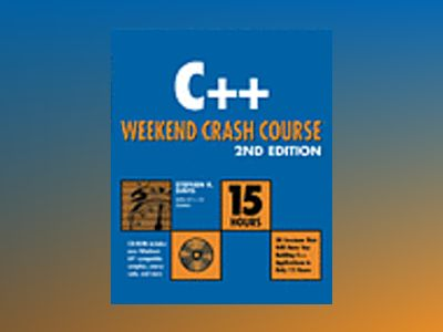 C++ Weekend Crash Course, 2nd Edition av Stephen Randy Davis