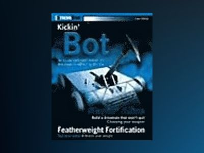 Kickin' 'Bot: An Illustrated Guide to Building Combat Robots av Grant Imahara