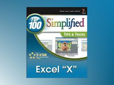 Excel 2003: Top 100 Simplified Tips & Tricks av David Peal