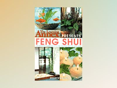 The Learning Annex Presents Feng Shui av Learning Annex