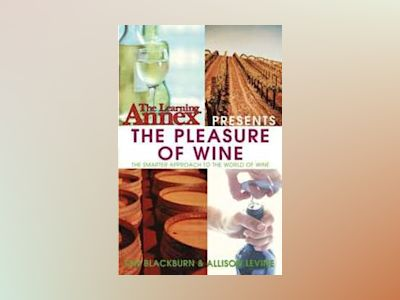 The Learning Annex presents The Pleasure of Wine av Learning Annex