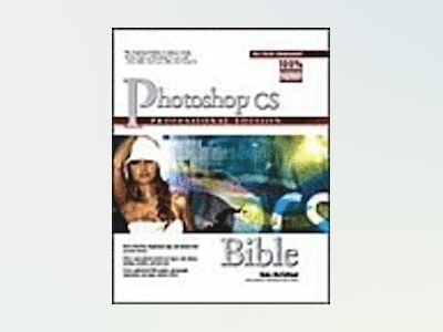 Photoshop CS Bible, Professional Edition av Deke Mcclelland