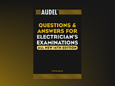 AudelTM Questions and Answers for Electrician's Examinations, All New 14th av Paul Rosenberg