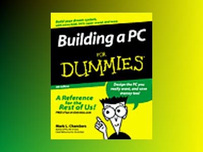 Building a PC For Dummies, 4th Edition av Mark L. Chambers
