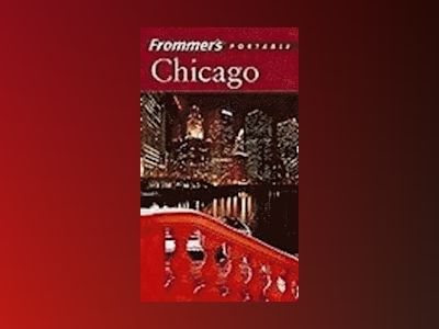 Frommer's Portable Chicago, 4th Edition av Elizabeth Canning Blackwell
