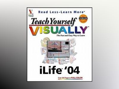 Teach Yourself VISUALLY iLife av Michael E. Cohen