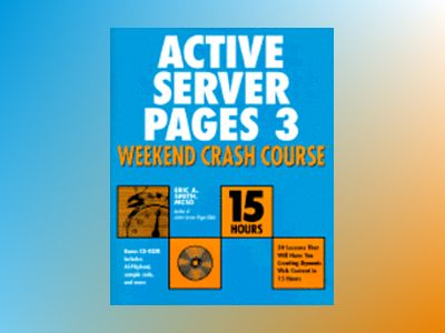 Active Server Pages 3 Weekend Crash Course av Eric A. Smith