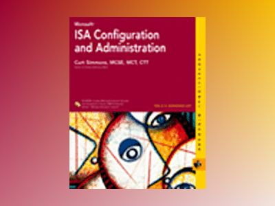Microsoft ISA Configuration and Administration av Curt Simmons