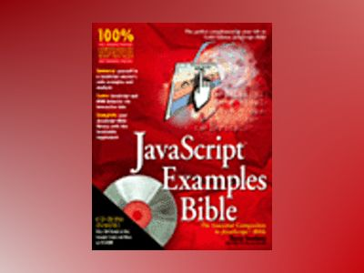 JavaScript Examples Bible: The Essential Companion to JavaScript Bible av Danny Goodman
