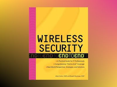 Wireless Security End-to-End av Brian Carter