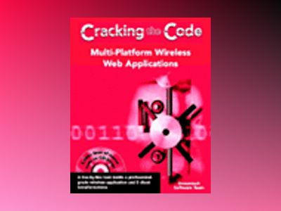 Multi-Platform Wireless Web Applications: Cracking the Code av Dreamtech Software Team