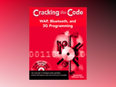 WAP, Bluetooth, and 3G Programming: Cracking the Code av Dreamtech Software Team