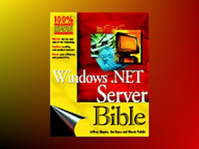 Windows Server 2003 Bible av Jeffrey R. Shapiro