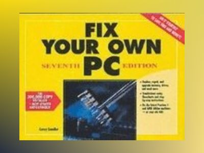 Fix Your Own PC, 7th Edition av Corey Sandler