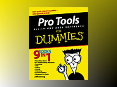 Pro Tools All-in-One Desk Reference For Dummies av Jeff Strong