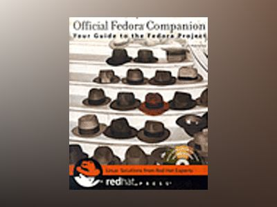 Official Fedora Companion: Your Guide to the Fedora Project av Nicholas Petreley