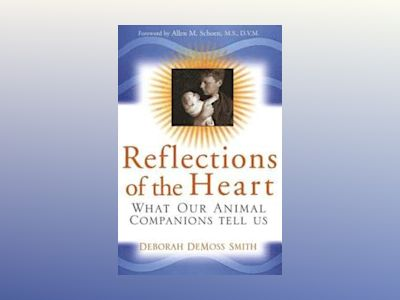 Reflections of the Heart: What Our Animal Companions Tell Us av Deborah DeMoss Smith