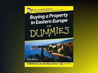 Buying a property in eastern europe for dummies av Colin Barrow