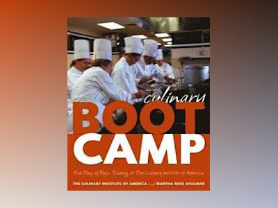 Culinary Boot Camp: Five Days of Basic Training at The Culinary Institute o av Culinary Institute of America