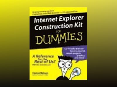 Internet Explorer Construction Kit For Dummies av Clayton Walnum